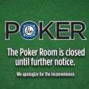 Poker Rooms Closed